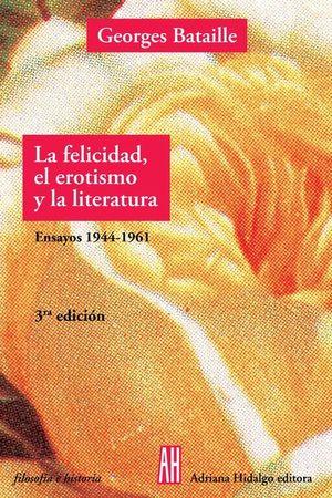 FELICIDAD EROTISMO Y LA LITERATURA