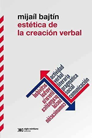 ESTETICA DE LA CREACION VERBAL (NUEVA EDICION)