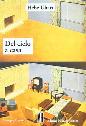 DEL CIELO A CASA. (NARRATIVA BREVE.)